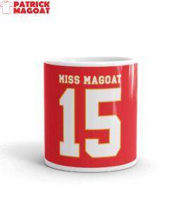 Miss Magoat ( Patrick Mahomes )  Mug